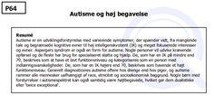 Autisme og høj begavelse #gifted #dansk https://www.giftedchildren.dk/open/documents/factsheets/Parents/NAGC%20-%20aeldre%20materiale/factsheets/P64%20Autisme%20og%20hoj%20begavelse.pdf