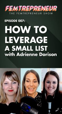 TFS 007: How to Leverage a Small Email Marketing List with Adrienne Dorison | Femtrepreneur Co. #emailmarketing #marketing #socialmedia