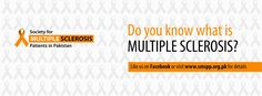 Do you know what is Multiple Sclerosis? Like us on Facebook or visit www.smspp.org.pk for details