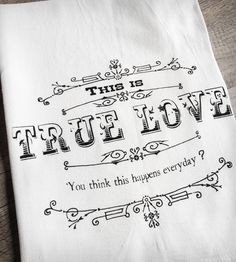 This is True Love Tea Towel | Home Kitchen & Pantry | The Coin Laundry | Scoutmob Shoppe | Product Detail