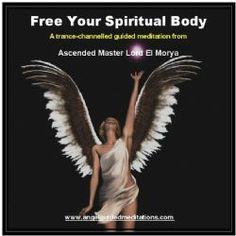 25 Lord El Morya - Free Your Spiritual Body