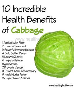 10 Incredible Health Benefits of Cabbage!   A delicious leafy green or purple plant that compliments any dish, and it comes packed with incredible health benefits. Studies have proven that cabbage improves digestion, promotes weight loss, prevents cancer, strengthens the cardiovascular system and lowers blood pressure and cholesterol.