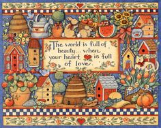 """The world is full of beuaty when your heart is full of love.""  - art by Susan Winget"