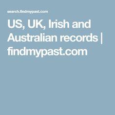 US, UK, Irish and Australian records   findmypast.com