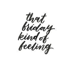 Got that Friday kinda feeling.
