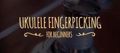 ukulele fingerpicking for beginners