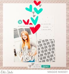 Love You scrapbook layout by Maggie Massey for Elle's Studio