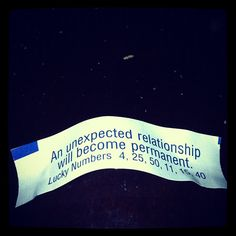 Nothing like a fortune from a fortune cookie to make you think harder than  you should about anything!