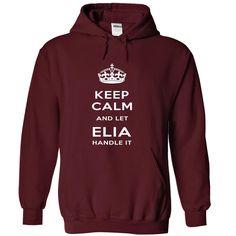 Keep Calm And Let ELIA Handle It  http://www.sunfrogshirts.com/Keep-Calm-And-Let-ELIA-Handle-It-thizf-Maroon-Hoodie.html?7833
