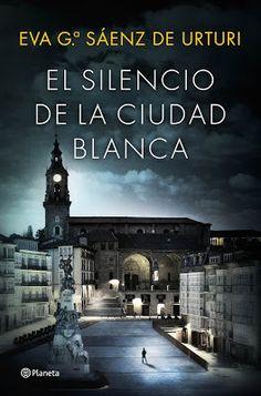 Pero Qué Locura de Libros.: El silencio de la ciudad blanca / Eva García Saénz...