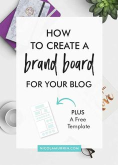 How to Create a Brand Board for Your Blog, via Nicola Murrin. (Plus a Free Brand Board Template)