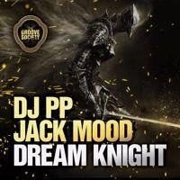 Dj PP, Jack Mood - Dream knight (Standtuff Remix) 320Kbps Free download by Standtuff on SoundCloud