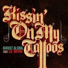 Remix: Kissin' On My Tattoos – August Alsina Ft. Lil Wayne * http://voiceofsoul.it/kissin-on-my-tattoos-august-alsina/