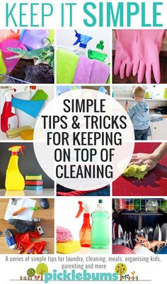 Simple tips and tricks for cleaning... when you want to 'Keep It Simple'