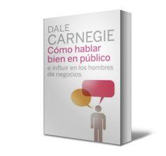 AUTOAYUDA. Como hablar bien en publico e Infliur en los Hombres de Negocios -Dale Carnegie -Libro