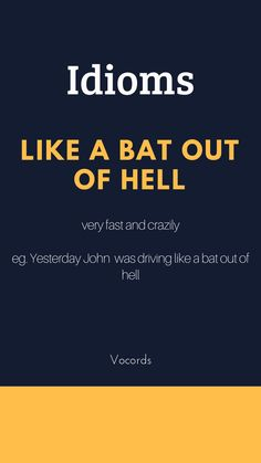 Like a bat out of hell mean very fast and crazily Slang English, English Phrases, English Idioms, English Vinglish, Daily English Vocabulary, English Writing Skills, Idioms And Phrases, Learn English Words, Words To Use