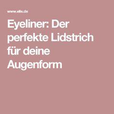 Eyeliner: Der perfekte Lidstrich für deine Augenform
