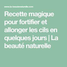 Recette magique pour fortifier et allonger les cils en quelques jours   La beauté naturelle