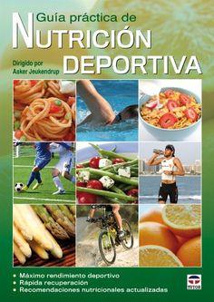 Guía práctica de nutrición deportiva (Nutricion Deportiva(tutor)) de Asker Jeukendrup