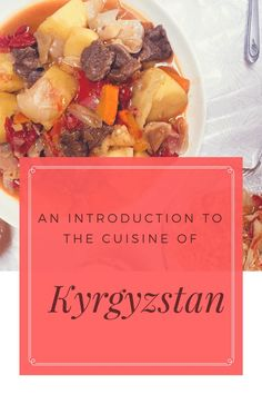 An Introduction to the Cuisine of Kyrgyzstan