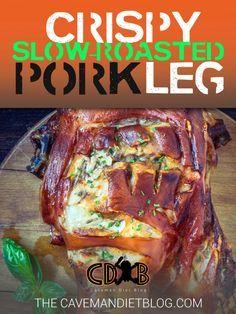 Paleo Dinner Recipes: Crispy Slow-Roasted Pork Leg Main Image Slow Roast, Pork Roast, Paleo Dinner, Dinner Recipes, Pork Leg, Beef, Image, Food, Meat