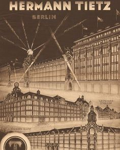 Vintage poster of the 3 main branches of the Hermann Tietz departmentstore in Berlin circa 1910. They were huge shopping palaces , located in Leipzigerstr , Frankfurter Alle and Alexanderplatz.
