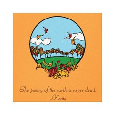 Autumn Landscape Scene with Quote - The poetry of the earth is never dead. -Keats. Stretched Canvas Print