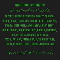 "Synonyms for Slytherins. More like ""Ambition"" synonyms."