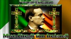 Mise Éire - I am Ireland:This poem was written by Patrick Henry Pearse (Pádraic Mac Piarais), 1879–1916. He was an Irish educator, patriot and poet, educated for the law but early in his career made himself part of the Gaelic movement in Ireland. Pearse was active in the work of the Gaelic League and edited its journal, An Claidheamh Soluis. He founded the influential bilingual St. Enda's School near Dublin. He joined (1913) the Irish Volunteers and commanded the Irish forces in the Easter…