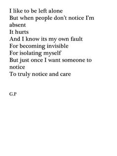So unbelievably true. I feel abandoned, but it's my fault because I am the one pushing people away.