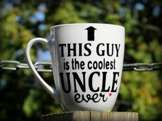 This Guy is the coolest UNCLE ever coffee mug by Sammieslettering