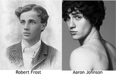 Young Robert Frost and Aaron Johnson (from Kick-Ass)  Submitted by nemide (Good one!)