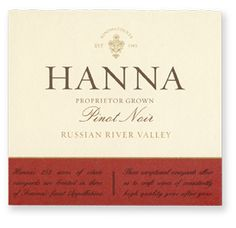 Love Hanna wines.  Russian River Valley.