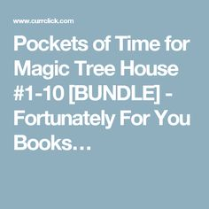 Pockets of Time for Magic Tree House #1-10 [BUNDLE] - Fortunately For You Books… Magic Treehouse, Pockets, Books, Libros, Book, Book Illustrations, Libri