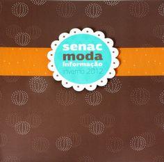 Senac Moda Informação - Inverno 2012 mais um projeto Agencia Emporium,