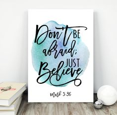 Bible verse print Scripture quotes Printable art Wall decor Watercolor bible print Religious verses Mark 5:36 Don't be afraid; just believe by TheBlackCatPrints on Etsy