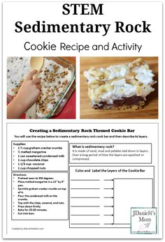 STEM Sedimentary Rock Cookie Recipe and Activity - Your children at home or students at school can learn about the sedimentary section of the rock cycle by making these delicious sedimentary cookie bars. While creating the bars they will learn about the rock's layers and how they are formed when pressure it applied to them. A STEM printable is available that featured the recipe and a place to diagram the cookie.