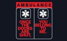 Once the doors are closed. Ems Humor, Medical Humor, Nurse Humor, Medical School, Emergency Medical Technician, Emergency Medical Services, Paramedic Quotes, Emt Memes, Paramedic Gifts