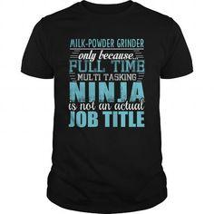 MILK POWDER GRINDER Ninja T Shirts, Hoodies, Sweatshirts