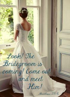 ❥ The Bridegroom is Coming! Matthew {Parable of the Ten Virgins} God Is For Me, Joy Of The Lord, Love The Lord, Daughters Of The King, Daughter Of God, Gods Princess, Matthew 25, God Jesus, Jesus Christ