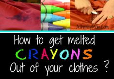 HOW TO GET MELTED CRAYONS OUT OF CLOTHES ~ LAUNDRY TIPS #stains #laundry #CleaningTips