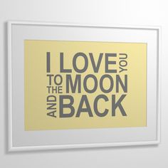 Nursery quote print I Love You To The Moon And Back by MiraDoson, $18.00
