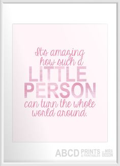 "Nursery quote print ""It's amazing how such a little person can turn the whole world around."" 16X20"