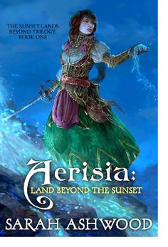 http://bookbarbarian.com/aerisia-land-beyond-the-sunset-by-sarah-ashwood/ The mystery of other worlds is not one Hannah Winters ever thought she'd solve. However, the day she spots a brown-robed stranger with a magical staff in a neighbor's field is the day she also discovers Aerisia, a magical land beyond Earth's sunset.   Here in Aerisia, Hannah is believed to be the Artan, a legendary heroine prophesied to deliver Aerisia from the Dark Powers. Plenty of people, inc