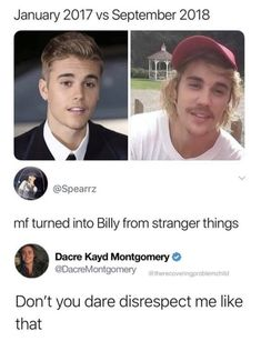 January 2017 vs September 2018 mf turned into Billy from stranger things Dacre Kayd Montgomery & ©DacreMontgomery Don't you dare disrespect me like that - iFunny :) Really Funny Memes, Stupid Funny Memes, Funny Relatable Memes, Funny Tweets, Haha Funny, Funny Posts, Funny Stuff, Funniest Memes, Funny Yearbook Quotes
