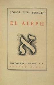 Borges, el Aleph.    The real Aleph. :D
