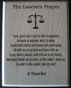 "The Lawyers Prayer...on point: ""don't lose your soul..."""