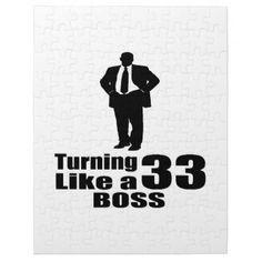 #Turning 33 Like A Boss Jigsaw Puzzle - #giftidea #gift #present #idea #number #33 #thirty-third #thirty #thirtythird #bday #birthday #33rdbirthday #party #anniversary #33rd