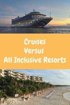 Cruises Versus All Inclusive Resort Vacations Family All Inclusive, Adult Only All Inclusive, All Inclusive Resorts, Vacation Resorts, Vacations, Best Honeymoon, Cruises, Tours, Beach
