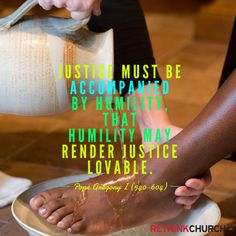 """""""Act in such a way that your humility may not be weakness, nor your authority be severity. Justice must be accompanied by humility, that humility may render justice lovable."""" --Pope Gregory I How To Get, How To Plan, Humility, Change The World, Acting, Author, Faith, Writers, Loyalty"""